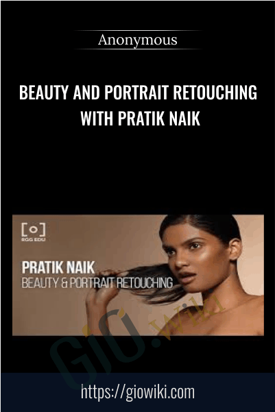 Beauty And Portrait Retouching With Pratik Naik