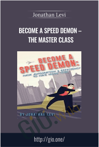 Become a Speed Demon – The Master Class – Jonathan Levi