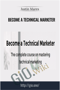 Become a Technical Marketer – Justin Mares