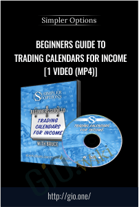 Beginners Guide to Trading Calendars for Income [1 Video (MP4)] – Simpler Options