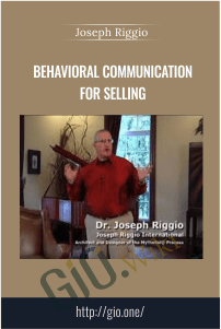 Behavioral Communication for Selling – Joseph Riggio