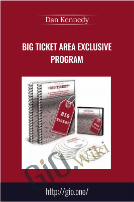 Dan Kennedy Big Ticket Area Exclusive Program