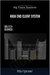 Big Vision Business – High End Client System