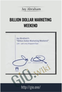Billion Dollar Marketing Weekend – Jay Abraham