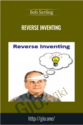 Reverse Inventing – Bob Serling
