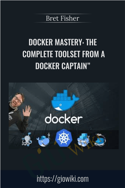 Docker Mastery The Complete Toolset From a Docker Captain - Bret Fisher