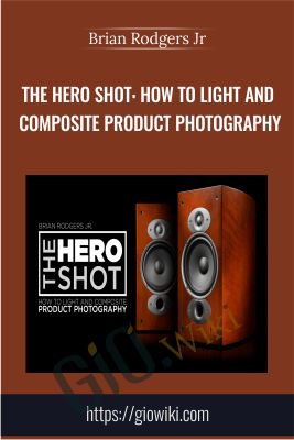 The Hero Shot: How To Light And Composite Product Photography - Brian Rodgers Jr
