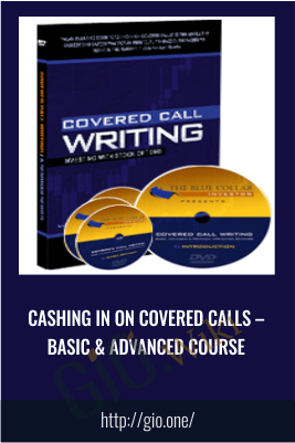 Cashing in on Covered Calls – Basic & Advanced Course