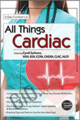 All Things Cardiac Conference: Day One: Cardiac Nursing Essentials - Cyndi Zarbano
