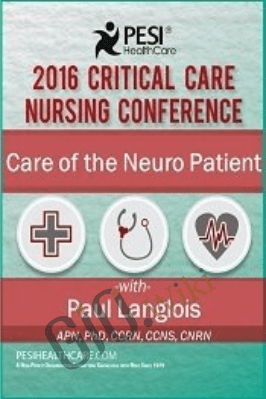 Care of the Neuro Patient - Dr. Paul Langlois