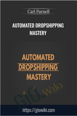 Automated Dropshipping Mastery – Carl Parnell