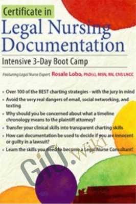 Certificate in Legal Nursing Documentation: Intensive 3-Day Boot Camp - Rosale Lobo