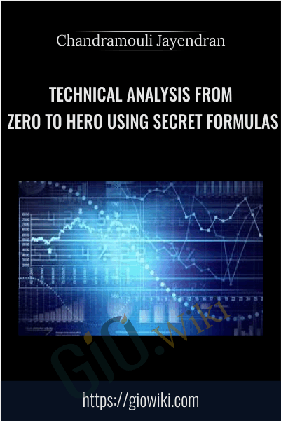 Technical analysis from zero to hero using secret formulas - Chandramouli Jayendran