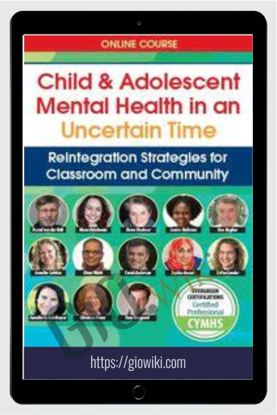 Child and Adolescent Mental Health in an Uncertain Time - Bessel van der Kolk & Others
