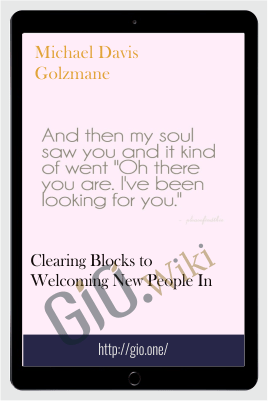 Clearing Blocks to Welcoming New People In - Michael Davis Golzmane