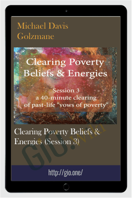 Clearing Poverty Beliefs & Energies (Session 3) - Michael Davis Golzmane