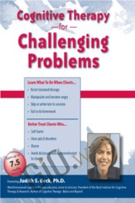 Cognitive Therapy for Challenging Problems - Judith Beck