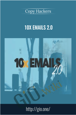 10x Emails 2.0 – Copy Hackers
