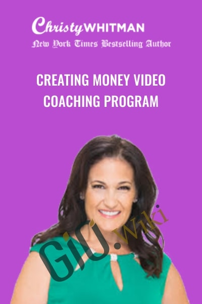 Creating Money Video Coaching Program - Christy Whitman