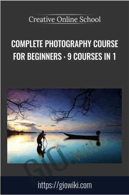 Complete Photography Course for Beginners : 9 Courses in 1 - Creative Online School