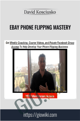 Ebay Phone Flipping Mastery – David Kosciusko