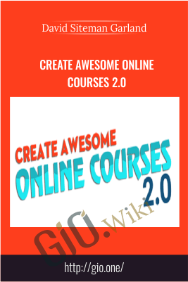 Create Awesome Online Courses 2.0 – David Siteman Garland