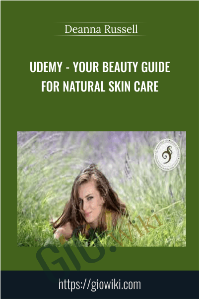 Udemy - Your Beauty Guide for Natural Skin Care - Deanna Russell