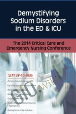 Demystifying Sodium Disorders in the ED & ICU - Joyce Campbell