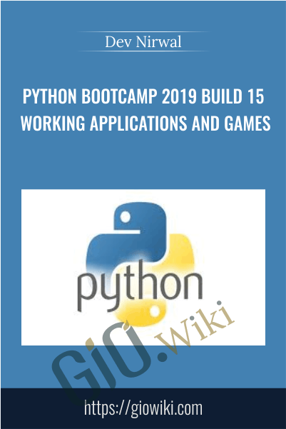 Python Bootcamp 2019 Build 15 working Applications and Games - Dev Nirwal