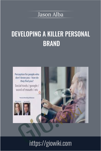 Developing a Killer Personal Brand - Jason Alba