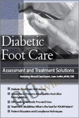 Diabetic Foot Care: Assessment and Treatment Solutions - Joan Junkin