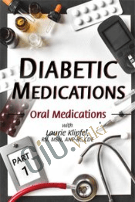 Diabetic Medications Part 1: Oral Medications - Laurie Klipfel