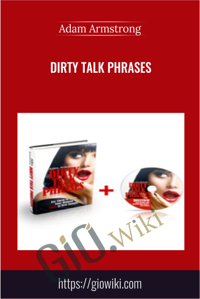 Dirty Talk Phrases - Adam Armstrong