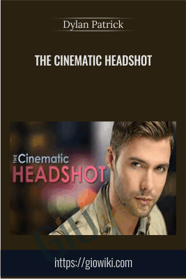 The Cinematic Headshot - Dylan Patrick