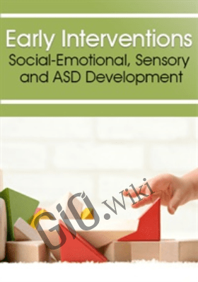 Early Interventions: Social-Emotional, Sensory & ASD Development - Karen Lea Hyche & Susan Hamre