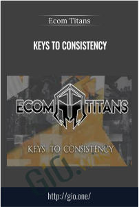 Keys to Consistency – Ecom Titans