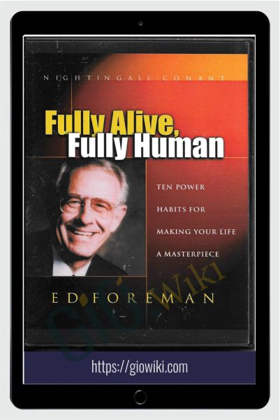 Fully Alive Fully Human - Ed Foreman