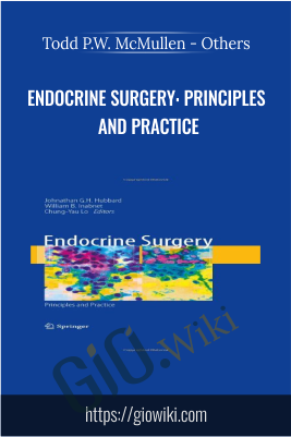 Endocrine Surgery: Principles and Practice  - Todd P.W. McMullen - Others