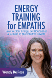 Energy Training for Empaths - Wendy De Rosa