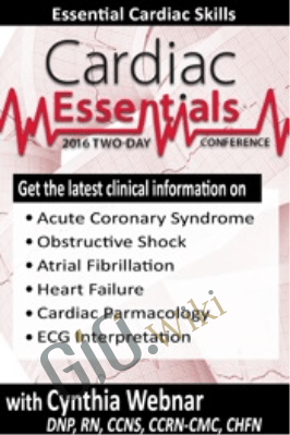 2-Day Cardiac Essentials Conference: Day One: Essential Cardiac Skills - Cynthia L. Webner