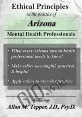 Ethical Principles in the Practice of Arizona Mental Health Professionals - Allan M. Tepper
