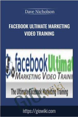 Facebook Ultimate Marketing Video Training - Dave Nicholson