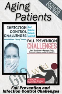 Aging Patients: Fall Prevention and Infection Control Challenges - Jennifer Cellar & William Barry Inman