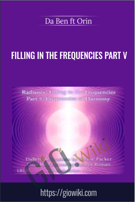 Filling in the Frequencies Part V - Da Ben ft Orin (Sanaya Roman and Duane Packer)