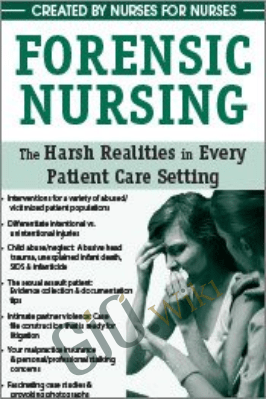 Forensic Nursing: The Harsh Realities in Every Patient Care Setting - Pamela Tabor
