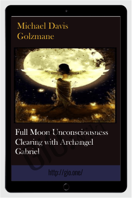 Full Moon Unconsciousness Clearing with Archangel Gabriel - Michael Davis Golzmane