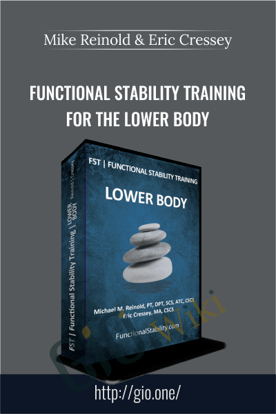 Functional Stability Training for the Lower Body – Mike Reinold & Eric Cressey