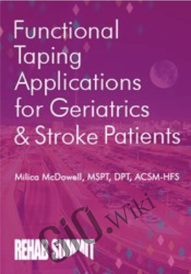 Functional Taping Applications for Geriatrics & Stroke Patients - Milica McDowell
