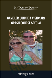 Gambler, Junkie & Visionary Crash Course Special - Mr Twenty Twenty
