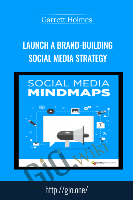 Launch a Brand-Building Social Media Strategy – Garrett Holmes